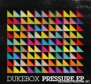 Dukebox – Pressure EP